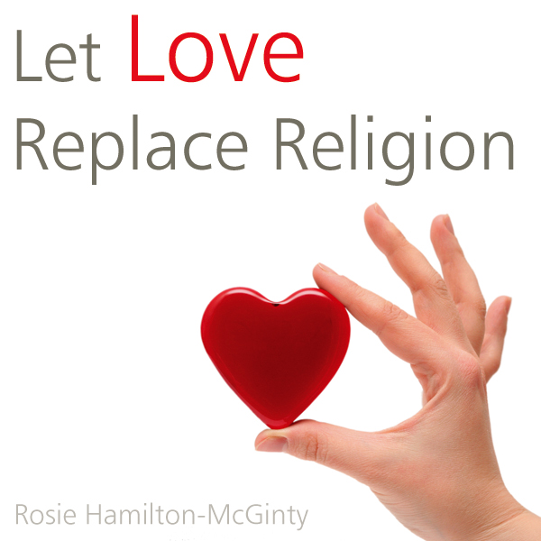 Let Love Replace Religion