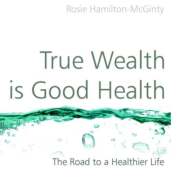 True Wealth is Good Health